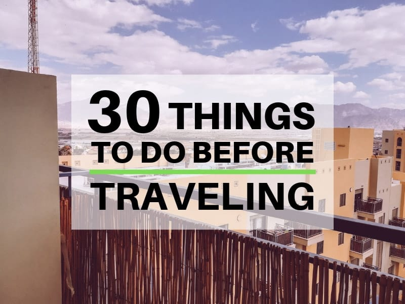 30 things to do before traveling